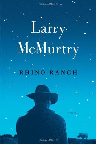 Rhino Ranch: A Novel: Larry McMurtry
