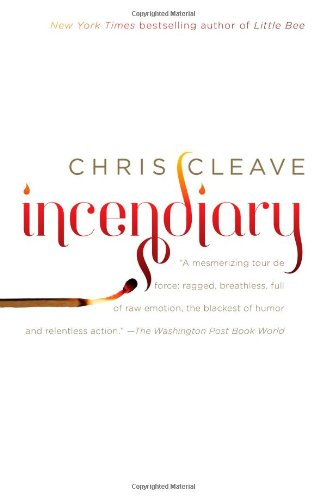 Incendiary: A Novel: Chris Cleave