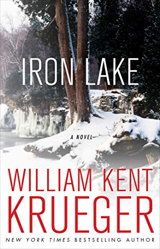 Iron Lake: A Novel (Cork O'Connor Mystery: Krueger, William Kent