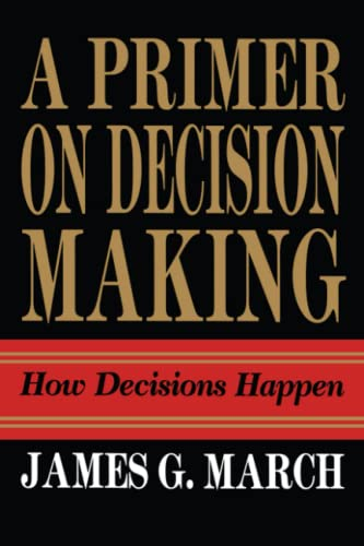 9781439157336: Primer on Decision Making: How Decisions Happen
