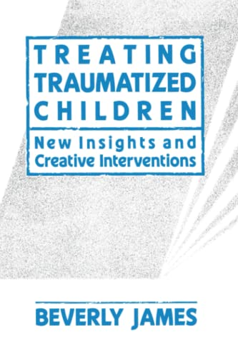9781439157343: Treating Traumatized Children