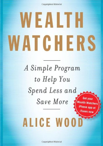 9781439158197: Wealth Watchers: A Simple Program to Help You Spend Less and Save More