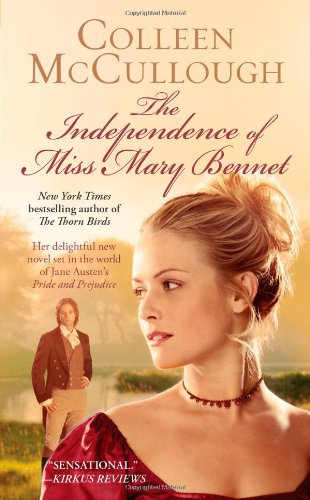 The Independence of Miss Mary Bennet (9781439158791) by Colleen McCullough