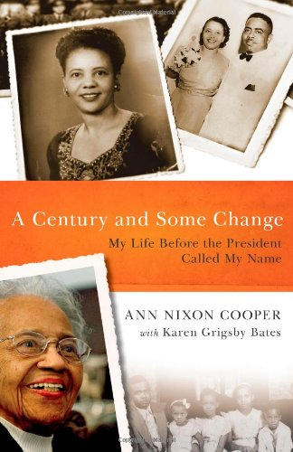 9781439158876: A Century and Some Change: My Life Before the President Called My Name