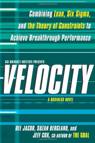 9781439158920: Velocity: Combining Lean, Six Sigma and the Theory of Constraints to Achieve Breakthrough Performance - A Business Novel