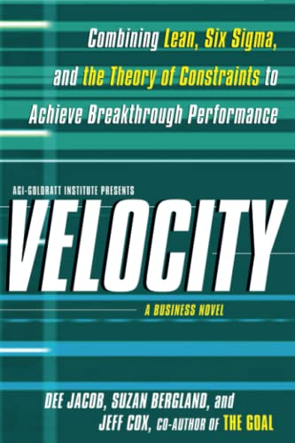 9781439158937: Velocity: Combining Lean, Six Sigma and the Theory of Constraints to Achieve Breakthrough Performance - A Business Novel