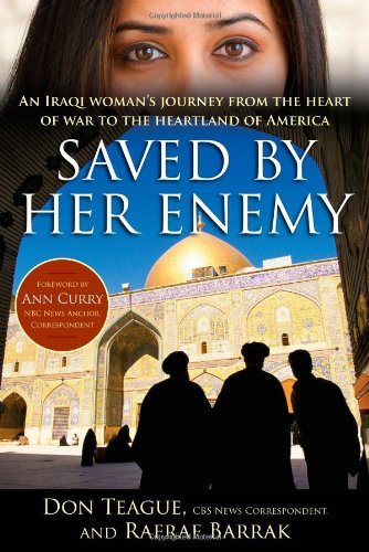 9781439159101: Saved by Her Enemy: An Iraqi woman's journey from the heart of war to the heartland of America