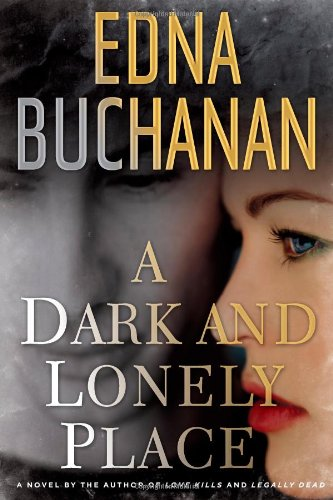 A Dark and Lonely Place: A Novel: Edna Buchanan