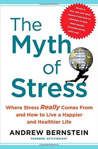9781439159453: The Myth of Stress: Where Stress Really Comes From and How to Live a Happier and Healthier Life