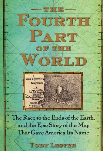 9781439159842: The Fourth Part of the World: The Race to the Ends of the Earth, and the Epic Story of the Map. That gave America Its Name