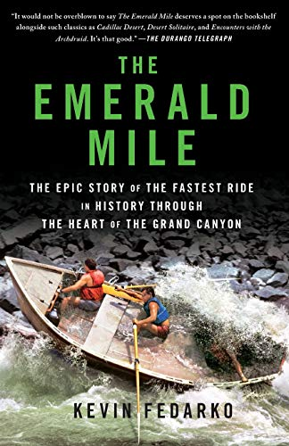 9781439159866: The Emerald Mile: The Epic Story of the Fastest Ride in History Through the Heart of the Grand Canyon