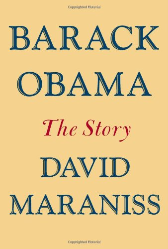 Barack Obama The Story (Signed First Printing - brand new): Maraniss, David