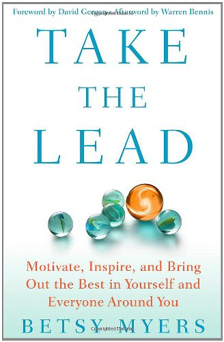9781439160671: Take the Lead: Motivate, Inspire, and Bring Out the Best in Yourself and Everyone Around You