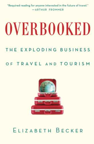 9781439161005: Overbooked: The Exploding Business of Travel and Tourism