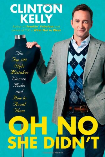 9781439163160: Oh No She Didn't: The Top 100 Style Mistakes Women Make and How to Avoid Them