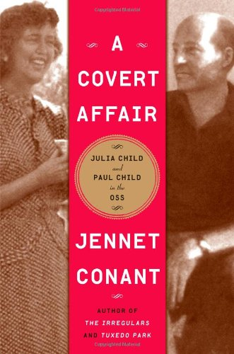 A COVERT AFFAIR. Julia Child and Paul Child in the OSS.