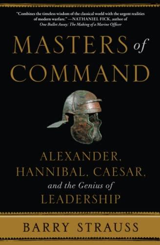 9781439164495: Masters of Command: Alexander, Hannibal, Caesar, and the Genius of Leadership
