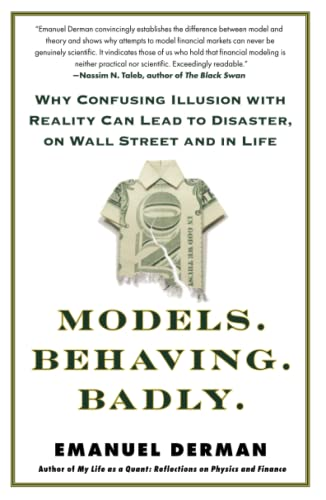 9781439164990: Models.Behaving.Badly.: Why Confusing Illusion with Reality Can Lead to Disaster, on Wall Street and in Life
