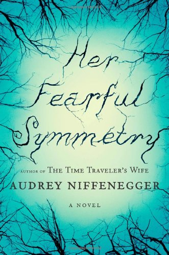 Her Fearful Symmetry: A Novel: Audrey Niffenegger