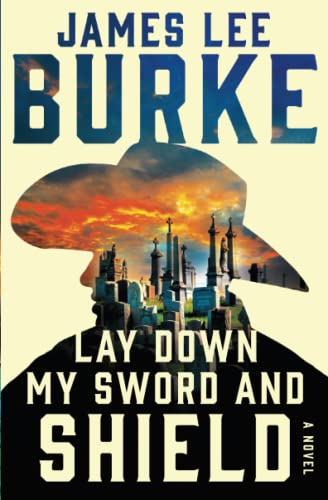 Lay Down My SWORD and SHIELD (A: Burke, James Lee
