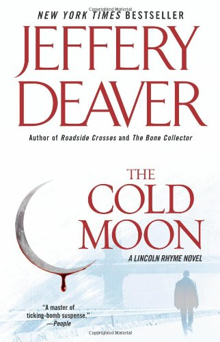 9781439166390: The Cold Moon: A Lincoln Rhyme Novel