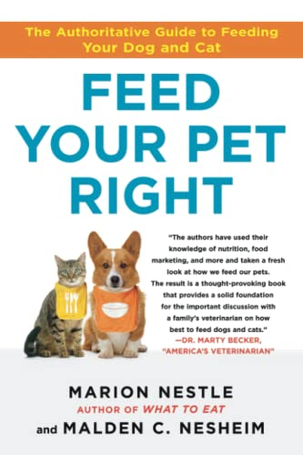 9781439166420: Feed Your Pet Right: The Authoritative Guide to Feeding Your Dog and Cat