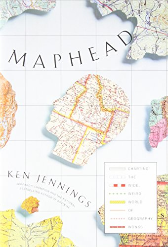 Maphead: Charting the Wide, Weird World of Geography Wonks (SIGNED)