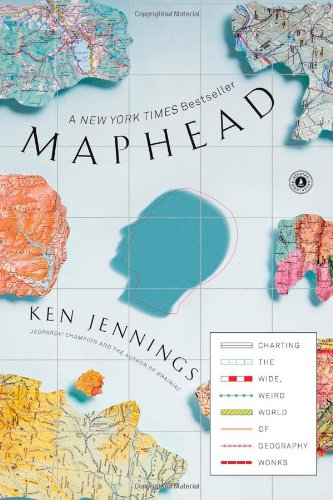 9781439167182: Maphead: Charting the Wide, Weird World of Geography Wonks