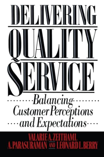 9781439167281: Delivering Quality Service: Balancing Customer Perceptions and Expectations