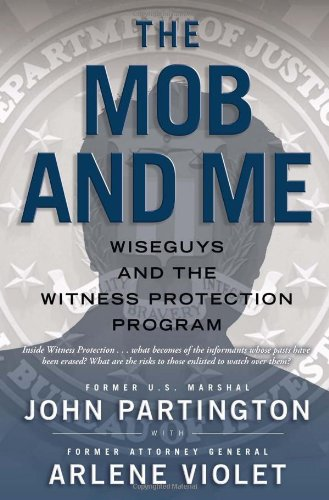 9781439167694: The Mob and Me: Wiseguys and the Witness Protection Program