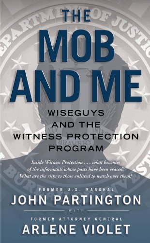 9781439167731: The Mob and Me: Wiseguys and the Witness Protection Program