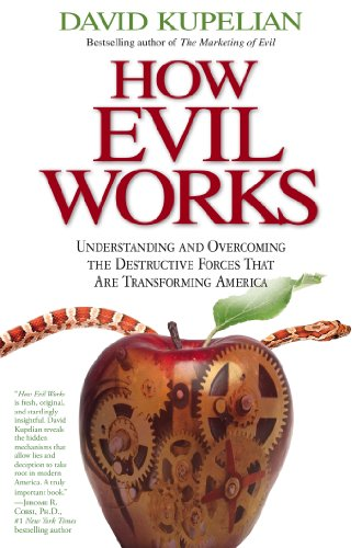 9781439168196: How Evil Works: Understanding and Overcoming the Destructive Forces That Are Transforming America