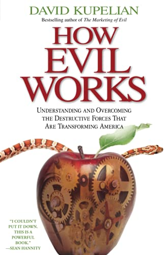 9781439168202: How Evil Works: Understanding and Overcoming the Destructive Forces That Are Transforming America