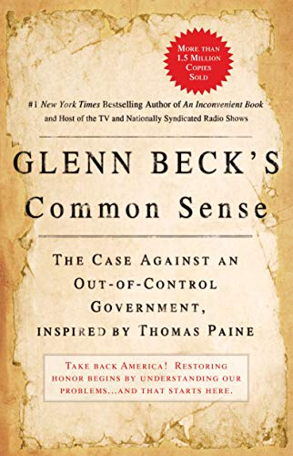9781439168578: Glenn Beck's Common Sense: The Case Against an Out-of-Control Government, Inspired by Thomas Paine
