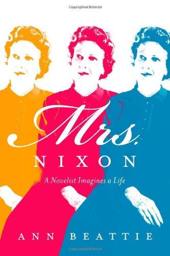 Mrs. Nixon (Signed FIrst Edition): Ann Beattie