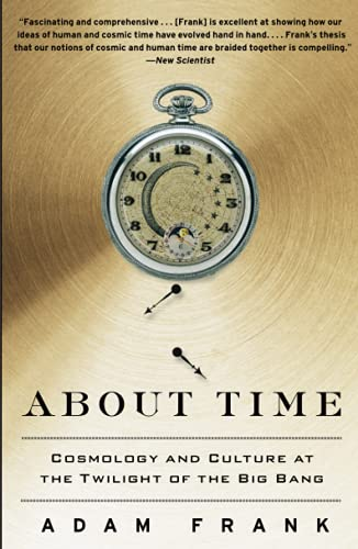 9781439169605: About Time: Cosmology and Culture at the Twilight of the Big Bang