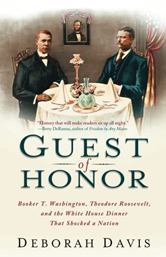 9781439169827: Guest of Honor: Booker T. Washington, Theodore Roosevelt, and the White House Dinner That Shocked a Nation