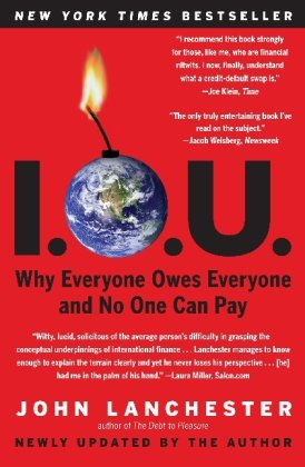 9781439169865: I.O.U.: Why Everyone Owes Everyone and No One Can Pay