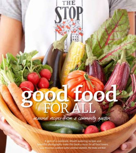 Good Food For All. ;Seasonal Recipes From A Community Garden: n/a