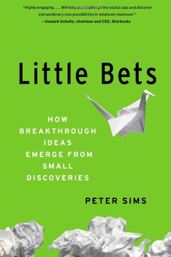 9781439170427: Little Bets: How Breakthrough Ideas Emerge from Small Discoveries