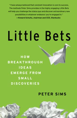 9781439170434: Little Bets: How Breakthrough Ideas Emerge from Small Discoveries