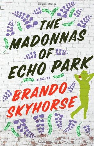 The Madonnas of Echo Park: A Novel - SIGNED 1st Edition/1st Printing: Skyhorse, Brando