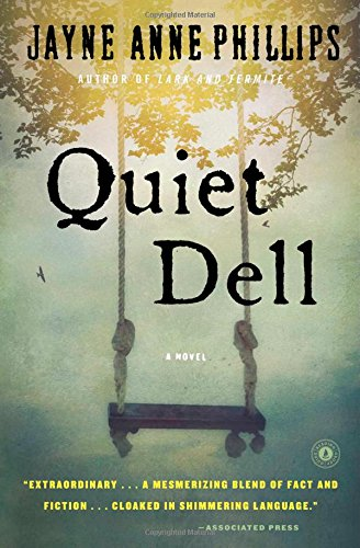 Quiet Dell: A Novel: Phillips, Jayne Anne