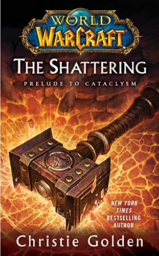 9781439172742: World of Warcraft: The Shattering: Book One of Cataclysm (World of Warcraft Cataclysm Series)