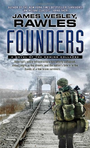 Founders: A Novel of the Coming Collapse: Rawles, James Wesley