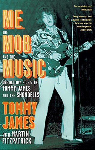 9781439172889: Me, the Mob, and the Music: One Helluva Ride with Tommy James and the Shondells