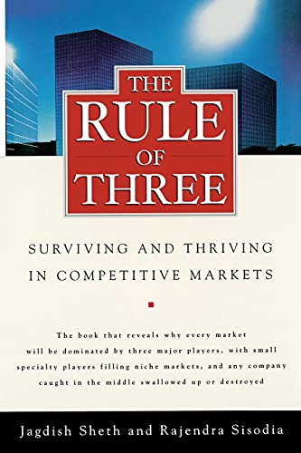 9781439172933: The Rule of Three: Surviving and Thriving in Competitive Markets