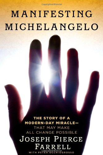 9781439173015: Manifesting Michelangelo: The True Story of a Modern-Day Miracle--That May Make All Change Possible