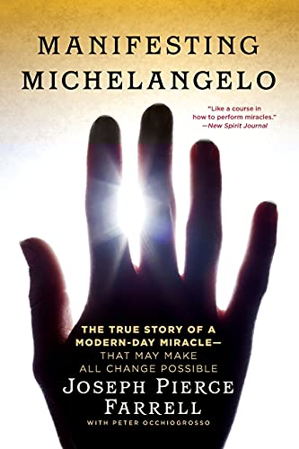 9781439173022: Manifesting Michelangelo: The True Story of a Modern-Day Miracle-That May Make All Change Possible