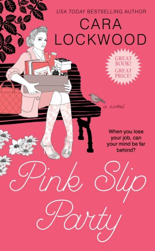 Pink Slip Party (1439173370) by Cara Lockwood